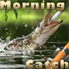 Morning catch fishing game